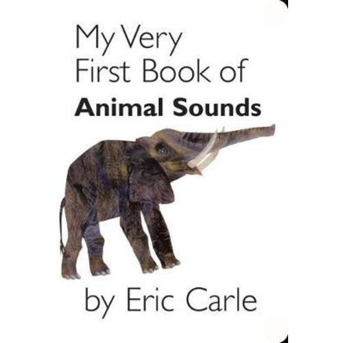 My Very First Book of Animal Sounds by Eric Carle