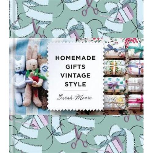 Homemade Gifts Vintage Style by Sarah Moore