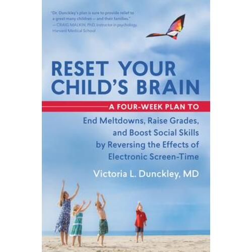 Reset Your Child's Brain by Victoria Dunckley