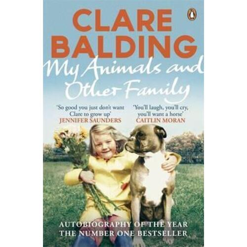 My Animals and Other Family by Clare Balding