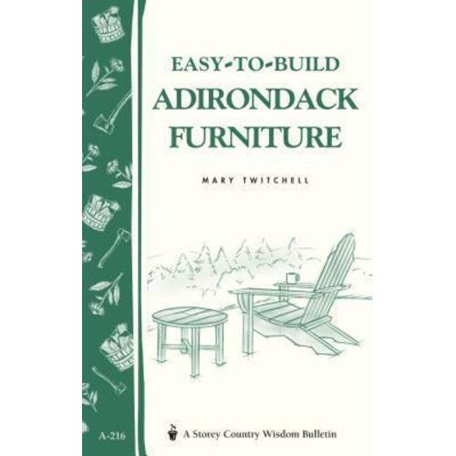 Easy-to-Build Adirondack Furniture: Storey's Country by Mary Twitchell