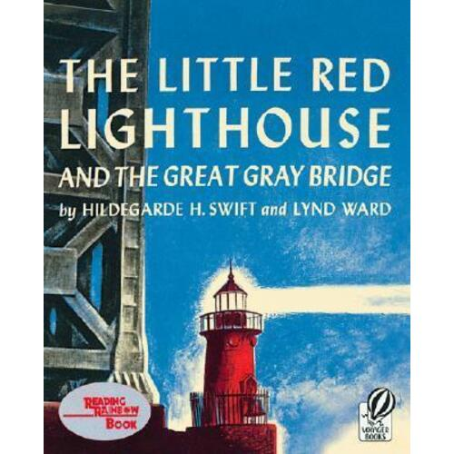 Little Red Lighthouse and the Great Gray Bridge by Hildegarde H Swift