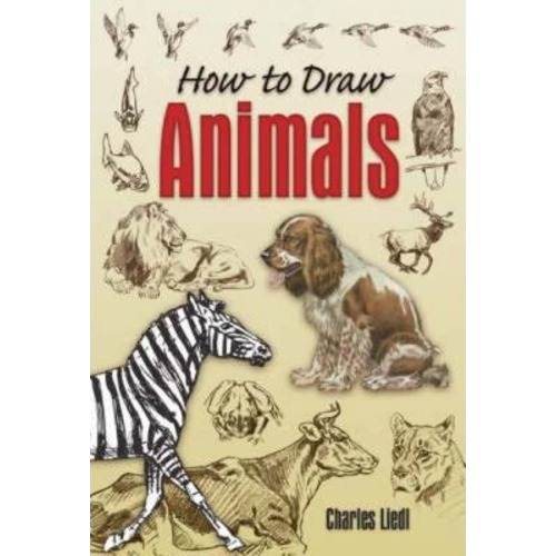 How to Draw Animals by Charles Liedl