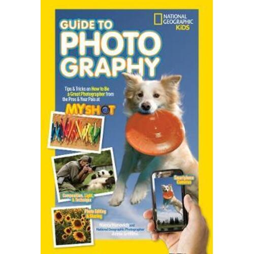 National Geographic Kids Guide to Photography by Nancy  Honovich