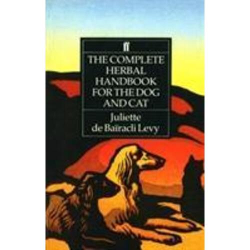 The Complete Herbal Handbook for the Dog by Juliette de Bairacli Levy
